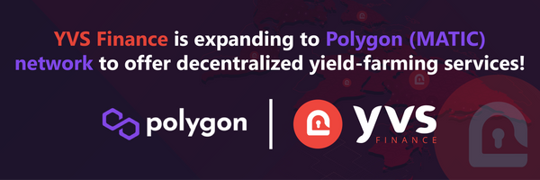 YVS Expansion to Polygon (MATIC) Network!